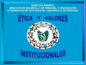 DIRECCIN GENERAL DIRECCIN DE DESARROLLO DE PERSONAL Y