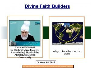 Divine Faith Builders Sermon Delivered by Hadhrat Mirza