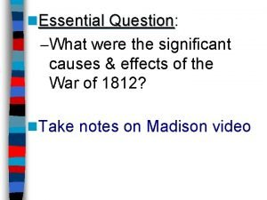 n Essential Question Question What were the significant
