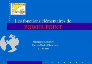 Les fonctions lmentaires de POWER POINT Marianne Souchon