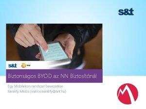 Biztonsgos BYOD az NN Biztostnl Egy Mobile Iron