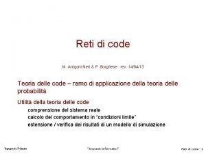 Reti di code M Arrigoni Neri P Borghese