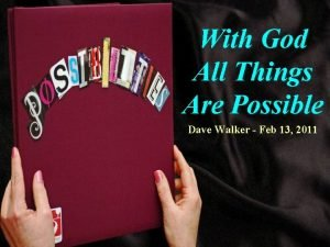 With God All Things Are Possible Dave Walker