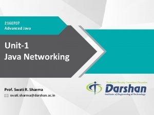 2160707 Advanced Java Unit1 Java Networking Prof Swati