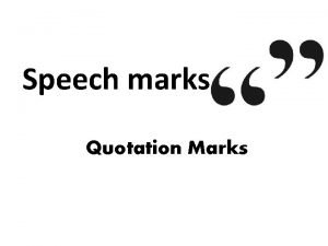 Speech marks Quotation Marks The primary function of