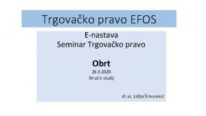 Trgovako pravo EFOS Enastava Seminar Trgovako pravo Obrt