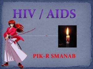 PIKR SMANAB HIVAIDS a Informasi Umum Pengertian HIV