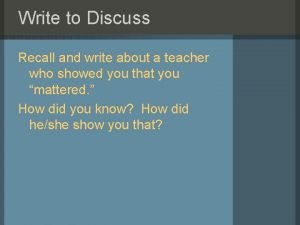 Write to Discuss Recall and write about a