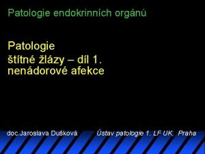Patologie endokrinnch orgn Patologie ttn lzy dl 1