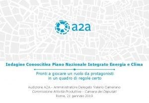 Indagine Conoscitiva Piano Nazionale Integrato Energia e Clima