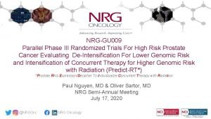 NRGGU 009 Parallel Phase III Randomized Trials For