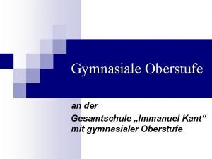 Gymnasiale Oberstufe an der Gesamtschule Immanuel Kant mit