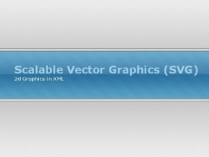 Scalable Vector Graphics SVG 2 d Graphics in