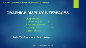 SUBJECT COMPUTER GRAPHICS AND VIRTUAL REALITY 1 GRAPHICS