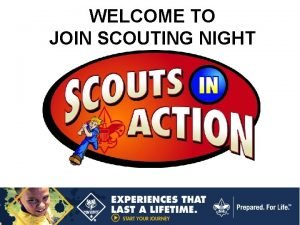WELCOME TO JOIN SCOUTING NIGHT The Pledge of