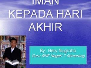 IMAN KEPADA HARI AKHIR By Hery Nugroho Guru