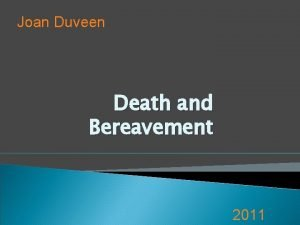 Joan Duveen Death and Bereavement 2011 Death and