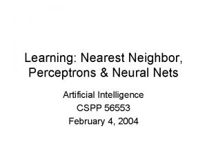 Learning Nearest Neighbor Perceptrons Neural Nets Artificial Intelligence