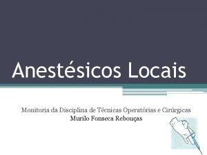 Anestsicos Locais Monitoria da Disciplina de Tcnicas Operatrias