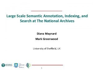 Large Scale Semantic Annotation Indexing and Search at