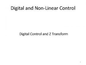 Digital and NonLinear Control Digital Control and Z