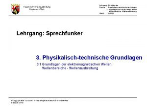 Lehrgang Sprechfunker Thema Physikalischtechnische Grundlagen Grundlagen der elektromagn