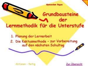 Gymnasium Engen Grundbausteine der Lernmethodik fr die Unterstufe