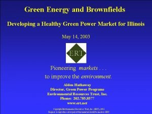 Green Energy and Brownfields Developing a Healthy Green