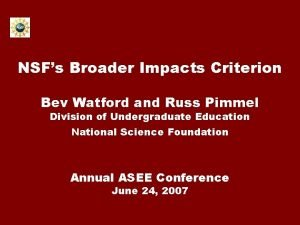 NSFs Broader Impacts Criterion Bev Watford and Russ