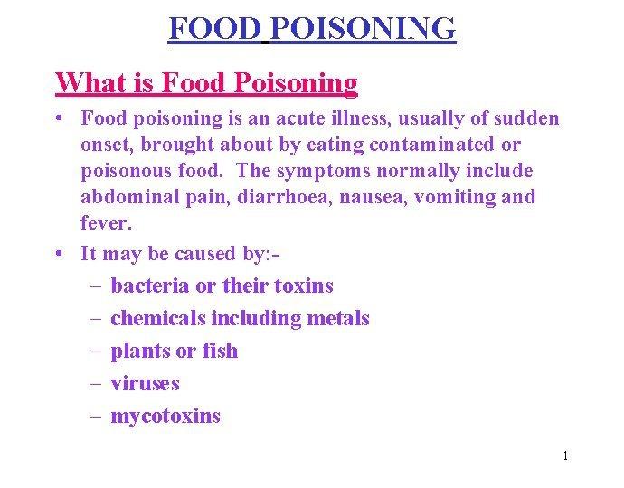 FOOD POISONING What is Food Poisoning Food poisoning