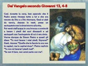 Dal Vangelo secondo Giovanni 13 4 8 Signore