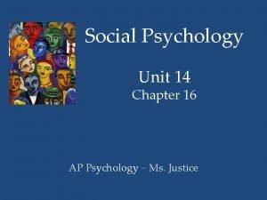 Social Psychology Unit 14 Chapter 16 AP Psychology