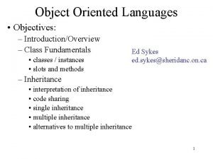 Object Oriented Languages Objectives IntroductionOverview Class Fundamentals classes