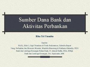 Sumber Dana Bank dan Aktivitas Perbankan Rita Tri