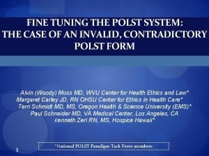 FINE TUNING THE POLST SYSTEM THE CASE OF