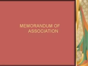 MEMORANDUM OF ASSOCIATION MEANING OF MOA THE MOA