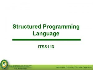 Structured Programming Language ITSS 113 Lecture1 INTRODUCTION Learning