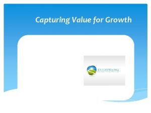 Capturing Value for Growth Productivity performers innovation comes
