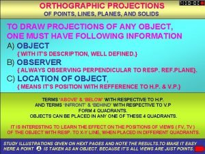 ORTHOGRAPHIC PROJECTIONS OF POINTS LINES PLANES AND SOLIDS