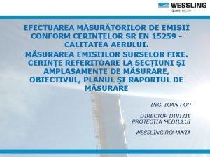 EFECTUAREA MSURTORILOR DE EMISII CONFORM CERINELOR SR EN
