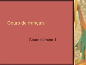 Cours de franais Cours numro 1 Contenu Rgles