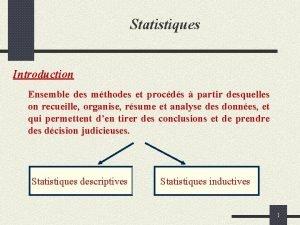 Statistiques Introduction Ensemble des mthodes et procds partir
