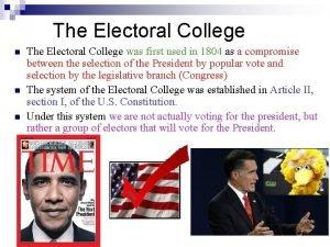 The Electoral College n n n The Electoral