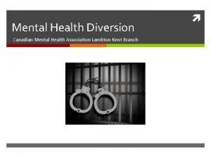 Mental Health Diversion Canadian Mental Health Association Lambton