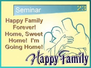Seminar Happy Family Forever Home Sweet Home Im