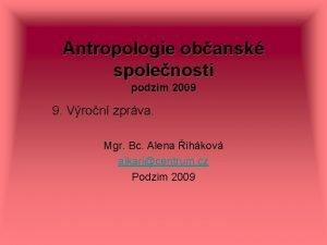 Antropologie obansk spolenosti podzim 2009 9 Vron zprva