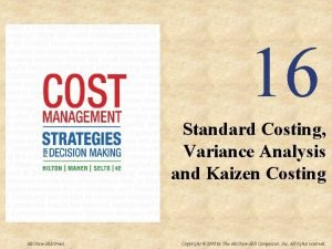 16 Standard Costing Variance Analysis and Kaizen Costing
