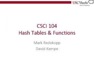 1 CSCI 104 Hash Tables Functions Mark Redekopp