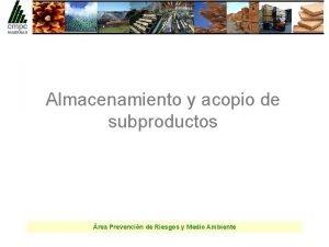 Almacenamiento y acopio de subproductos rea Prevencin de