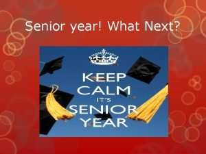 Senior year What Next Senior Year Pass your